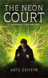 The Neon Court: Or the Betrayal of Matthew Swift by Kate Griffin