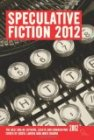 Speculative Fiction 2012: The Best Online Reviews, Essays and Commentary ed. Justin Landon and Jared Shurin